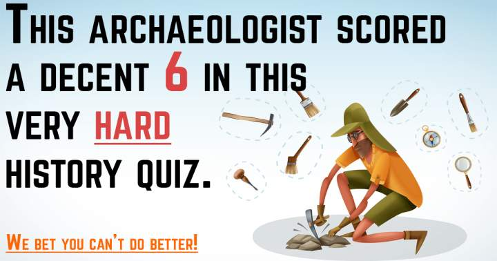 History Quiz For Archaeologists