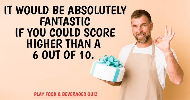 Food & Beverages Quiz