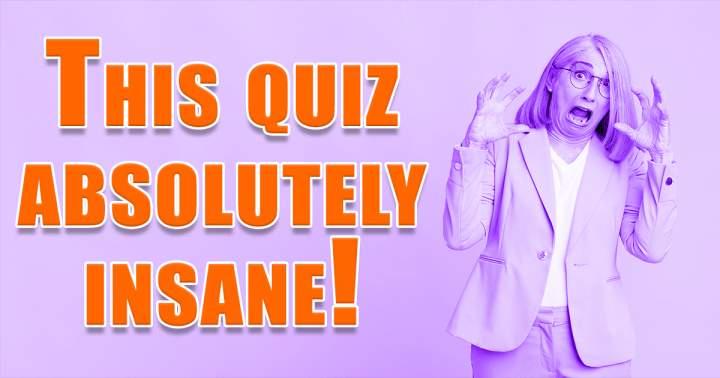 Insane Knowledge Quiz