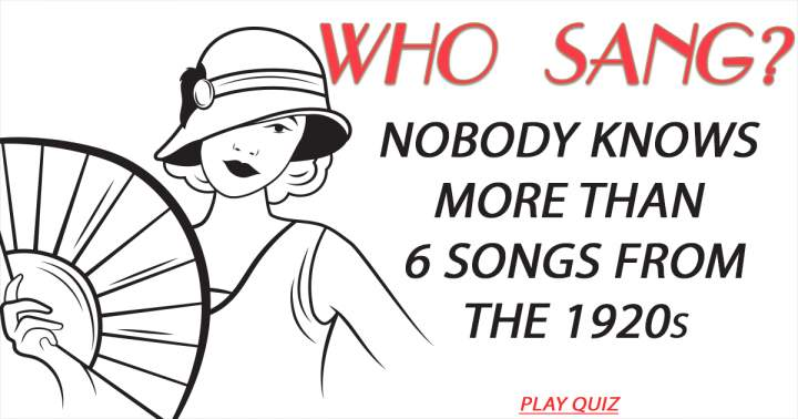 Who Sang These Songs From The 1920s?