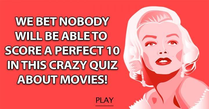 Crazy Quiz About Movies!